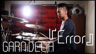 Erik Huang - GARNiDELiA『Error』Drum Remix(アニメ「BEATLESS」OP)