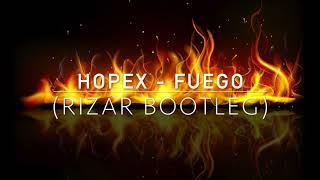 HOPEX   Fuego (RiZaR Remix)