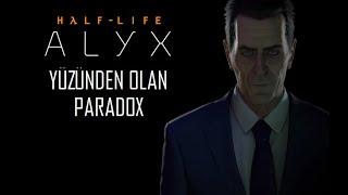 Half-Life Alyx Yüzünden Olan Paradox