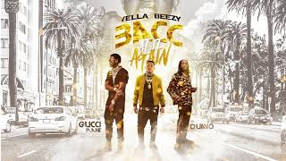 "Yella Beezy, Quavo, & Gucci Mane   ""Bacc At It Again"" (Official Audio)"