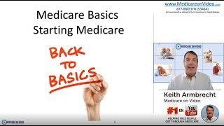 Medicare Basics - Starting Medicare