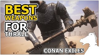 Best Weapons For Thralls | CONAN EXILES
