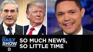 So Much News, So Little Time: Trump Cries Audit & The Dems Get Lost in Translation | The Daily Show