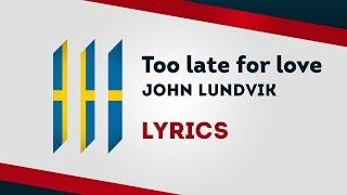 Sweden Eurovision 2019: Too Late For Love - John Lundvik [Lyrics] 🇸🇪