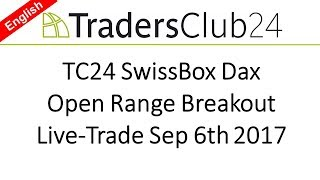 TradersClub24 SwissBox Open Range Breakout Live Trade Dax September 6th 2017