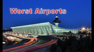 Top 10 Worst Airports In The United States. I Messed Up The Edit. #4 Is Missing. Ill Fix Tomorrow..