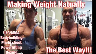 How to Cut/Make Weight Naturally UFC, MMA, powerlifting, Boxing Bodybuilding without Diuretics.