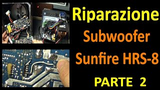 PierAisa #594: Riparazione Subwoofer Sunfire HRS-8 (Parte 2)