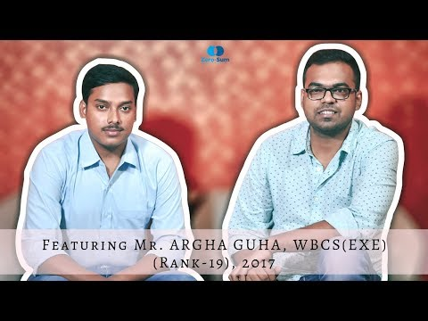 Featuring Mr. Arghya Guha, WBCS TOPPER, Rank- 19, 2017