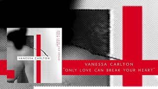 Vanessa Carlton - Only Love Can Break Your Heart (Neil Young Cover) - [Audio Only] #threeofsix