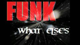 FUNK - what Else's ?
