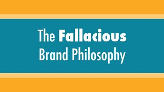 The Fallacious Brand Philosophy