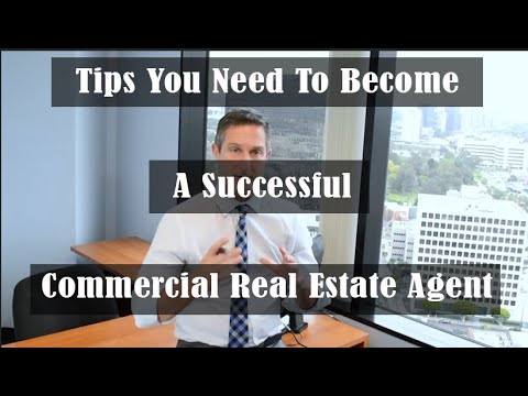 Tips You Need To Become A Successful Commercial Real Estate Agent
