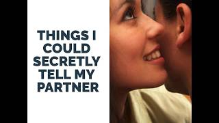 Things I could secretly tell my partner