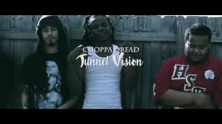 Tunnel Vision - Choppa Dread | Directed By @iam_SpiderG (A Spider Vision)