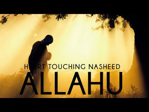 Allah Hu Allah heart Touching Nasheed 2019
