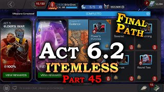 Act 6.2 - Itemless - Part 45 - FINAL PATH | Marvel Contest of Champions Live Stream
