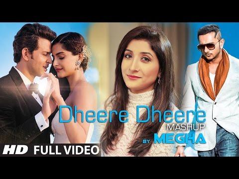 Dheere Dheere Mashup cover Song  Megha