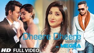 Dheere Dheere Mashup cover Song  Megha