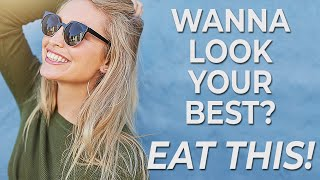 Wanna look your best? Eat this!