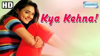 Kya Kehna {HD}  Preity Zinta  Saif Ali Khan  Chandrachur Singh  Hindi MovieWith Eng Subtitles