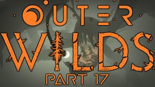 Feldspar!   Outer Wilds Part 17   Let's Play Blind Gameplay Walkthrough