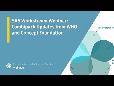SAS Workstream Webinar: Combipack Updates from WHO and Concept Foundation
