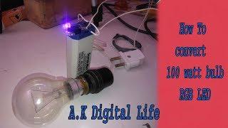 How To convert 100 watt bulb RGB LED