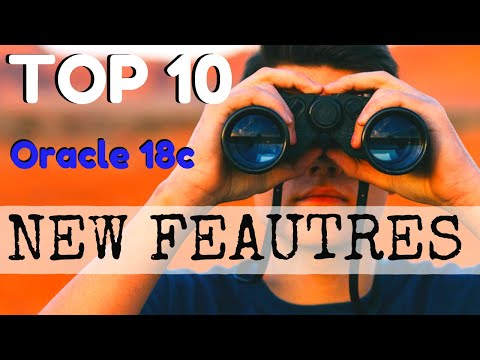Top 10 Oracle 18c New Features for Developer and DBA