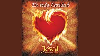 "Video thumbnail of ""Jésed - En Todo Caridad"""