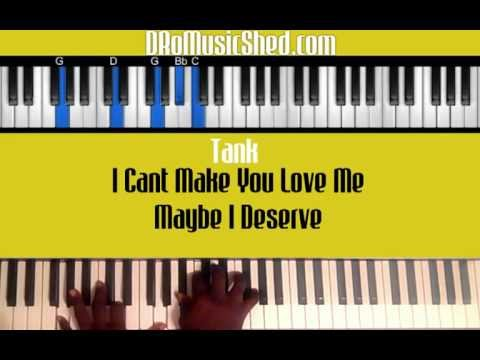 How to play Tank - I Can't Make You Love Me and Maybe I Deserve