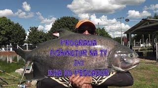 Programa Fishingtur na Tv 241 - Pesqueiro Ilha do Pescador