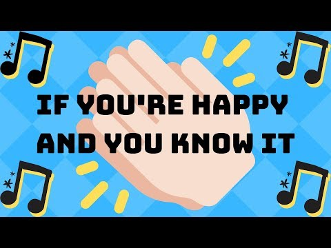 If You're Happy and You Know It (Song) by Traditional