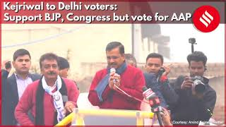 Kejriwal to Delhi voters: Support BJP, Congress but vote for AAP