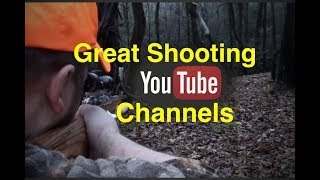 Great Hunting & Shooting Channels On YouTube