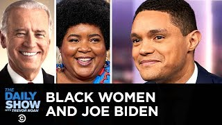 Why Are Black Women Voters Leaning Toward Joe Biden? | The Daily Show
