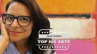 Mark Rothko  - O Artista Deprimido Que Bateu Todos Os Recordes De Venda | Top100Arte #75