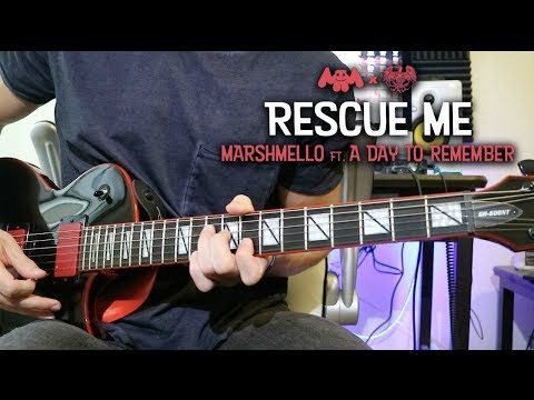 Marshmello - Rescue Me (feat. A Day to Remember) - Guitar Cover