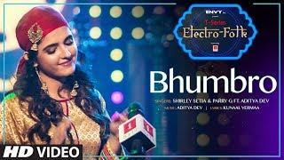 ELECTRO FOLK: BHUMBRO | Shirley Setia, Parry G & Aditya Dev | T-Series