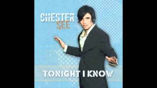 Tonight I Know- Chester See