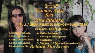 THOMAS ARYA & ELSA PITALOKA FULL ALBUM REMIX DJ FUNKOT MELAYU 2019 REQ MR. EFAN DOREZ - Bintoro™