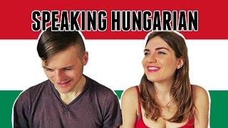 SPEAKING HUNGARIAN!  🇭🇺