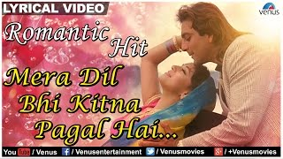 Mera Dil Bhi Kitna Pagal Hai Lyrical Video Song   - YouTube