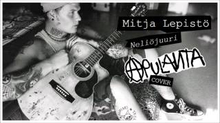 MitjaLepistö - Neliöjuuri (Apulanta cover)