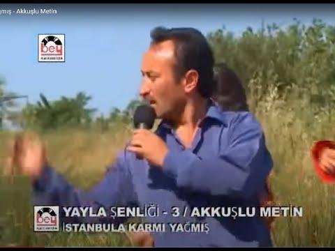 Akkuşlu Metin - İstanbula Karmı Yağmış klip izle
