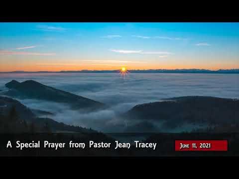 2021-Jun-11 - Pastor Jean Tracey Prayer