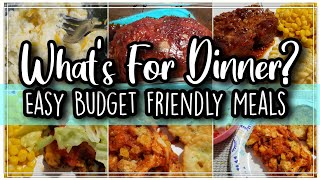 What's For Dinner?| Easy Budget Friendly Meals | Family Meals
