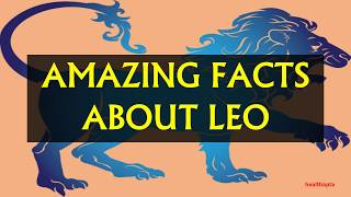AMAZING FACTS ABOUT LEO PERSONALITY