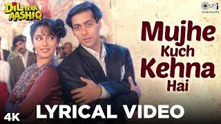 Mujhe Kuch Kehna Hai Lyrical - Dil Tera Aashiq   - YouTube