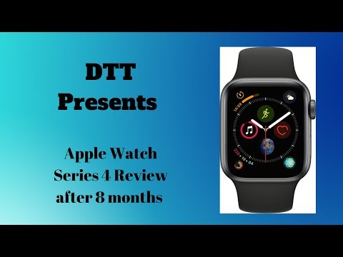 Apple Watch Series 4 Review -after 8 months-